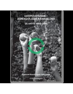 Cooperativisme i agroecologia a Barcelona. 25 anys: 1993-2018