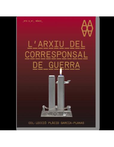 L'arxiu del corresponsal de guerra. Col·lecció Plàcid Garcia-Planas