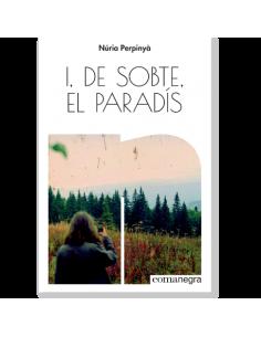 I, de sobte, el paradís