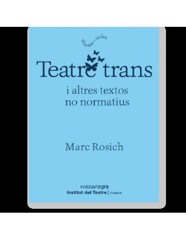 Teatre trans i altres textos no normatius