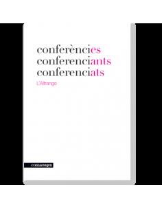 Conferències, conferenciants, conferenciats