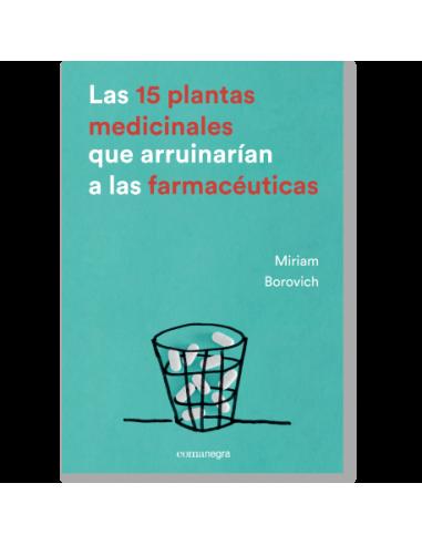 Las 15 plantas medicinales que arruinarían a las farmacéuticas